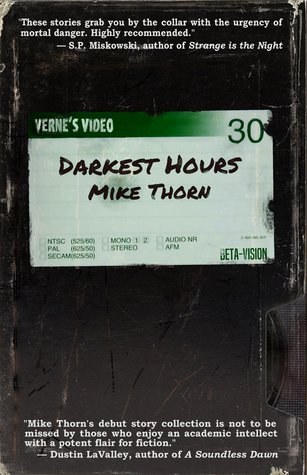 "Mike Thorn ""Darkest Hours"" Review | The Horror Bookshelf"